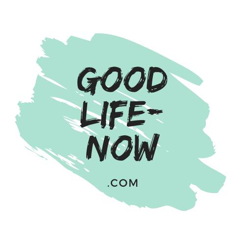Good Life Now